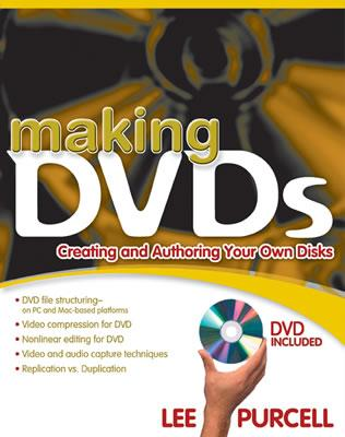 Image for Making DVDs : Creating and Authoring Your Own Discs (CLS.EDUCATION)