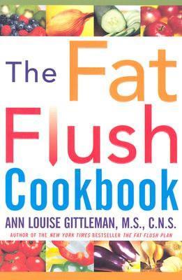 The Fat Flush Cookbook, Ann Louise Gittleman