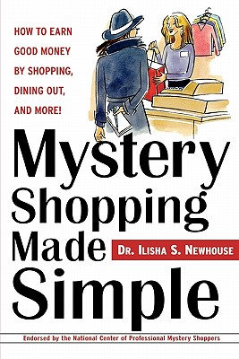 Image for Mystery Shopping Made Simple: How to Earn Good Money by Shopping, Dining Out, and More!