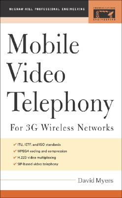 Mobile Video Telephony: for 3G Wireless Networks (Professional Engineering), DAVID J. MYERS