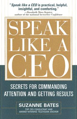 Image for Speak Like a CEO: Secrets for Commanding Attention and Getting Results