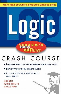 Schaum's Easy Outline of Logic (Schaum's Easy Outlines), Nolt, John; Rohatyn, Dennis; Varzi, Achille