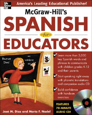 McGraw-Hill's Spanish for Educators w/Audio CD, Diaz, Jose; Nadel, Mar�a F.