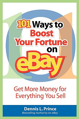 Image for 101 Ways to Boost Your Fortune on eBay: Get More Money for Everything You Sell