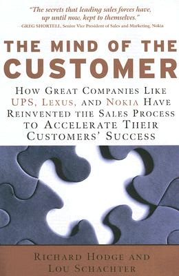 Image for The Mind of the Customer: How the World's Leading Sales Forces Accelerate Their Customers' Success