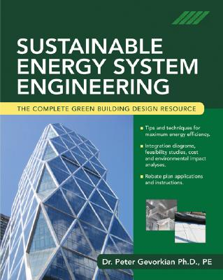 Sustainable Energy System Engineering: The Complete Green Building Design Resource, Gevorkian Dr., Peter