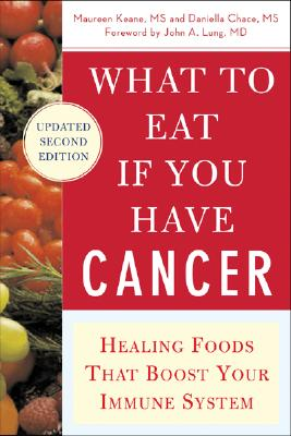 Image for What to Eat if You Have Cancer (revised): Healing Foods that Boost Your Immune System