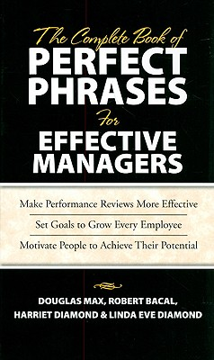 Image for The Complete Book of Perfect Phrases Book for Effective Managers (Perfect Phrases Series)