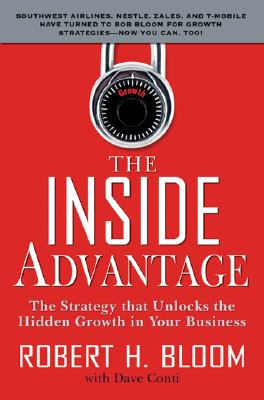 Image for The Inside Advantage: The Strategy that Unlocks the Hidden Growth in Your Business
