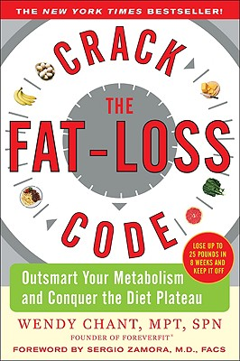 Crack the Fat-Loss Code: Outsmart Your Metabolism and Conquer the Diet Plateau (Dieting), Chant, Wendy