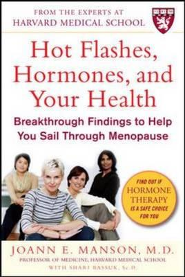 Image for Hot Flashes, Hormones & Your Health: Breakthrough Findings to Help You Sail Through Menopause
