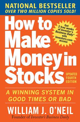 Image for How to Make Money in Stocks:  A Winning System in Good Times and Bad, Fourth Edition