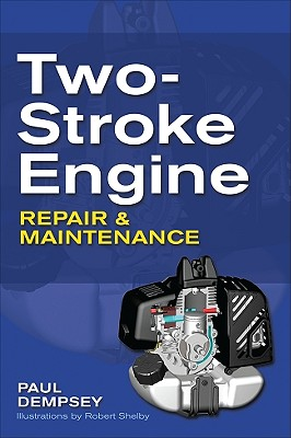 Two-Stroke Engine Repair and Maintenance, Dempsey, Paul