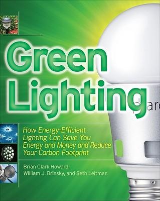 Green Lighting (Tab Green Guru Guides), Brian Clark Howard, Seth Leitman, William Brinsky
