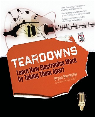 Image for Teardowns: Learn How Electronics Work by Taking Them Apart