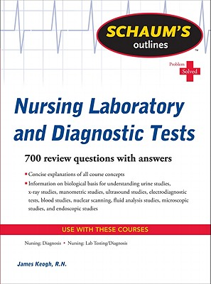 Schaum's Outline of Nursing Laboratory and Diagnostic Tests (Schaum's Outlines), Keogh, Jim