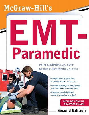 McGraw-Hill's EMT-Paramedic, Second Edition, DiPrima, Jr., Peter A.; Benedetto, Jr., George