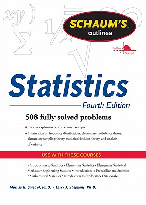 Schaums Outline of Statistics, Fourth Edition (Schaum's Outline Series), Spiegel, Murray; Stephens, Larry
