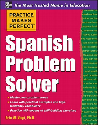Practice Makes Perfect Spanish Problem Solver, Vogt, Eric W.