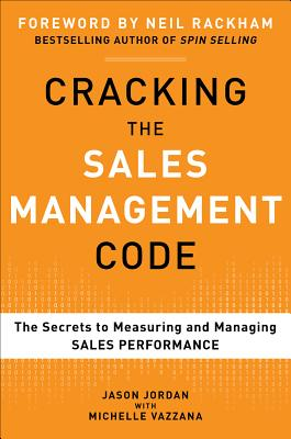 Cracking the Sales Management Code: The Secrets to Measuring and Managing Sales Performance, Jordan, Jason; Vazzana, Michelle
