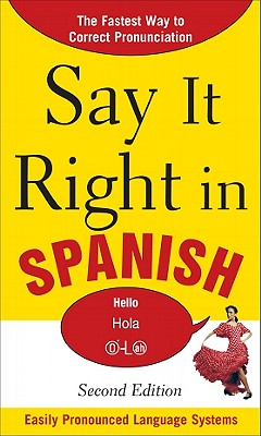 Say It Right in Spanish, 2nd Edition (Say It Right! Series), EPLS