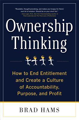 Image for Ownership Thinking:  How to End Entitlement and Create a Culture of Accountability, Purpose, and Profit