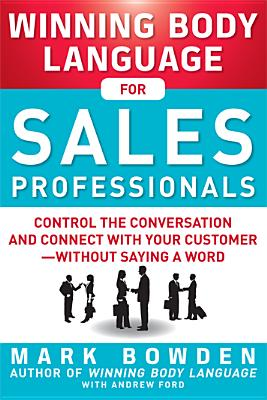 Winning Body Language for Sales Professionals, Mark Bowden