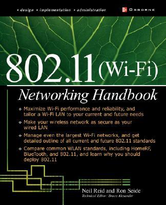 Wi-Fi (802.11) Network Handbook, Neil P. Reid; Ron Seide