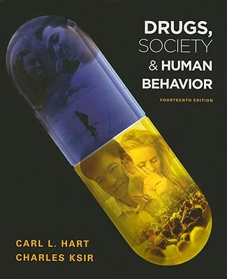 Drugs, Society, and Human Behavior, Hart, Carl; Ksir, Charles; Ray, Oakley