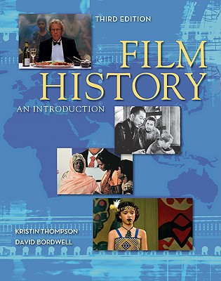 Film History: An Introduction, 3rd Edition, Thompson, Kristin; Bordwell, David