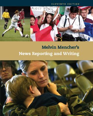 Melvin Mencher's News Reporting and Writing, Melvin Mencher