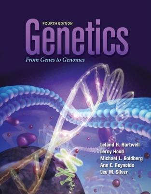Genetics: From Genes to Genomes (Hartwell, Genetics), Hartwell, Leland; Hood, Leroy; Goldberg, Michael; Reynolds, Ann E.; Silver, Lee