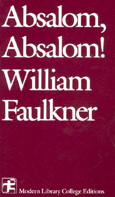Absalom, Absalom! (Modern Library College Editions), Faulkner, William