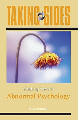 Taking Sides Clashing Views in Abnormal Psychology Sixth Edition, Richard P. Halgin (Author), Susan Krauss Whitbourne (Author)