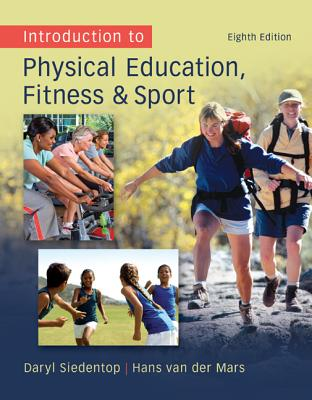 Introduction to Physical Education, Fitness, and Sport, Daryl Siedentop, Hans van der Mars