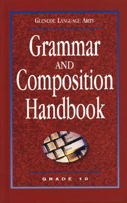 Glencoe Language Arts Grammar and Composition Handbook Grade 10, McGraw-Hill