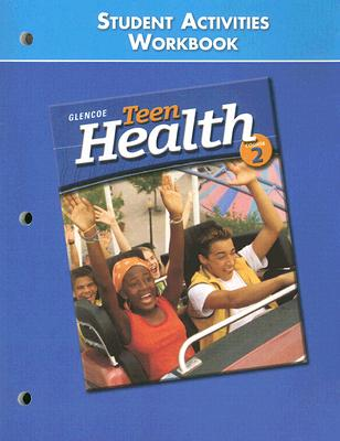 Image for Teen Health Course 2, Student Materials, Student Activities Workbook