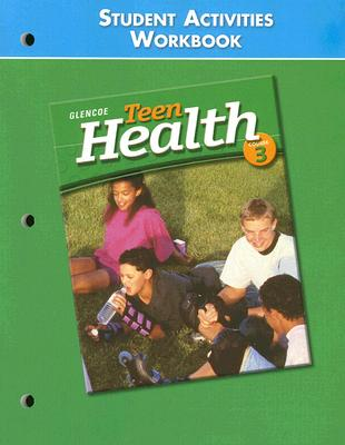 Image for Teen Health Course 3, Student Activities Workbook Student Edition