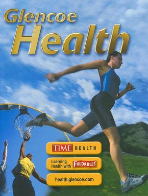Glencoe Health, Student Edition 9th Edition, McGraw-Hill Education (Author)