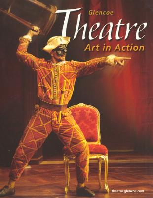 Image for Theatre: Art in Action, Student Edition
