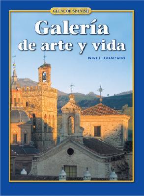 Image for Galería de arte y vida, Student Edition (Glencoe Spanish) (Spanish Edition)
