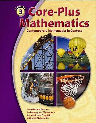 Core-Plus Mathematics: Contemporary Mathematics In Context, Course 3, Student Edition, McGraw-Hill Education