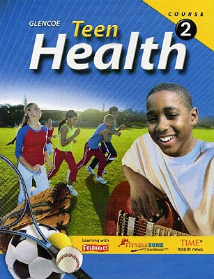 Teen Health, Course 2, Student Edition, McGraw-Hill Education