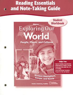 Exploring Our World, Western Hemisphere with Europe & Russia, Reading Essentials and Note-Taking Guide Workbook (THE WORLD & ITS PEOPLE EASTERN), McGraw-Hill Education