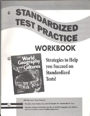 World Geography and Cultures, Standardized Test Practice Workbook (GLENCOE WORLD GEOGRAPHY), McGraw-Hill Education