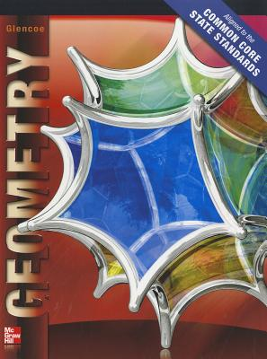 Geometry Student Edition 2012 CCSS, McGraw-Hill Education