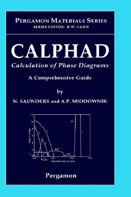 Image for CALPHAD (Calculation of Phase Diagrams): A Comprehensive Guide, Volume 1 (Pergamon Materials Series)