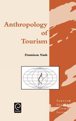 Image for Anthropology of Tourism (Tourism Social Science Series) (Tourism Social Science Series)