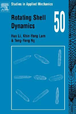Rotating Shell Dynamics, Li, Hua & Khin-Yong Lam & Teng -Yong Ng