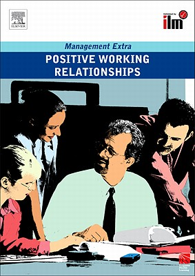 Positive Working Relationships: Revised Edition (Management Extra), Elearn